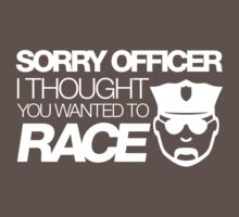 Sorry officer i thought you wanted to race (2) Kids Clothes