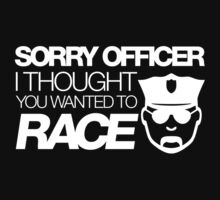 Sorry officer i thought you wanted to race (2) by PlanDesigner