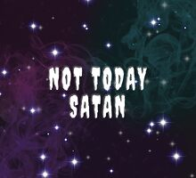 Not Today Satan by Raccoon-god