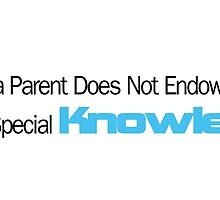 Being a Parent does not make you All Knowing by aromis