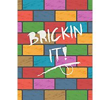 Brickin it! Photographic Print