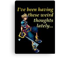 I've Been Having These Weird Thoughts Lately - Kingdom Hearts Canvas Print