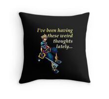 I've Been Having These Weird Thoughts Lately - Kingdom Hearts Throw Pillow