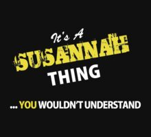 It's A SUSANNAH thing, you wouldn't understand !! by satro