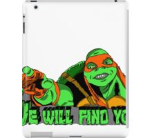 We Will Find You! iPad Case/Skin