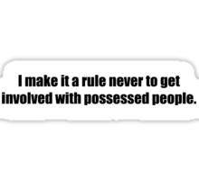 Ghostbusters - Never To Get Involved With Possessed People - Black Font Sticker