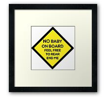 No Baby on Board Framed Print