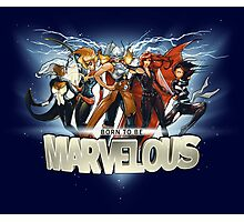 Born to be Marvelous Photographic Print