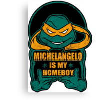 Mike is my Homeboy Canvas Print