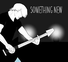 Something New by dina-sails-on