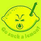 Go suck a lemon by vivendulies