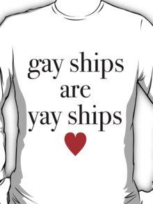 Gay Ships Are Yay Ships T-Shirt