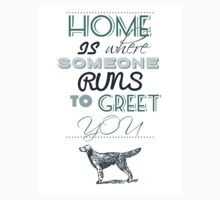 Home is Where Someone Runs to Greet You - Dog Profile 1 by JessicaADesign