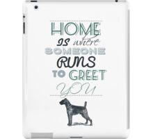 Home is Where Someone Runs to Greet You - Dog Profile 2 iPad Case/Skin