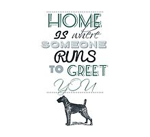 Home is Where Someone Runs to Greet You - Dog Profile 2 by JessicaADesign