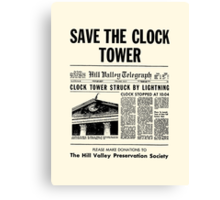 Back to the future - Save the clock tower ! Canvas Print