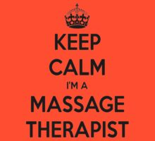 Keep Calm I Am A Massage Therapist T-Shirt