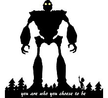 Iron Giant - Choose Who You are Photographic Print
