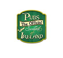 Pubs - the official sunblock of Ireland Photographic Print