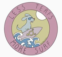 LESS TERFS MORE SURF by Jeremyblog