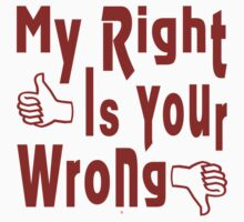 My Right Is Your Wrong by Vy Solomatenko