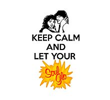 Keep Calm and Let Your Soul Glo! Photographic Print
