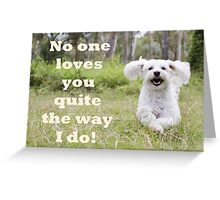 No One Loves You Greeting Card