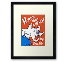 Horton Hears Doctor Who! Framed Print