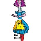 Ask Alice - Alice in wonderland by ptelling