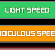 Prepare for...  Ludicrous Speed Sticker