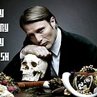 Hannibal-Stay Hungry, Stay Foolish by kinderberry