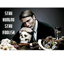 Hannibal-Stay Hungry, Stay Foolish Photographic Print