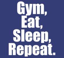 Gym Eat Sleep Repeat by 2E1K
