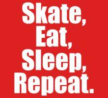 Skate Eat Sleep Repeat by 2E1K