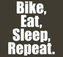 Bike Eat Sleep Repeat by 2E1K