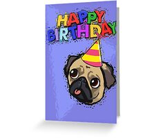 PUG - happy birthday Greeting Card