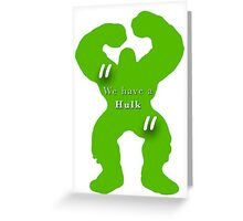 """We have a hulk"" Avengers fan-merch!  Greeting Card"