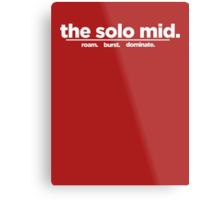 the solo mid. Metal Print