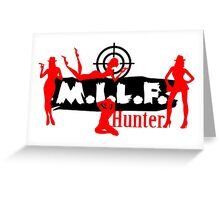 Milf Hunter Greeting Card