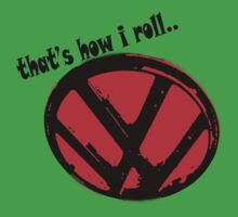VW logo shirt - that's how i roll... by melodyart