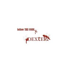 Dexter - follow The Code... by VamireBlood