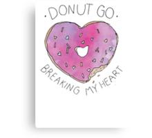 Donut Break My Heart Canvas Print