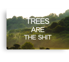 Trees Are the Shit Canvas Print