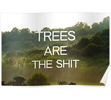Trees Are the Shit Poster