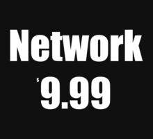 Network - $9.99 by WRASSLEMANIAC