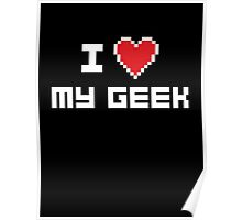 I Love My Geek Poster