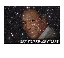 See You Space Cosby... by ALLCAPS