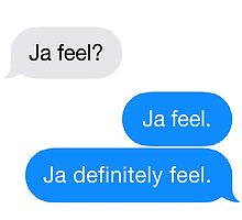 Ja definitely feel. by IvyAndBeau