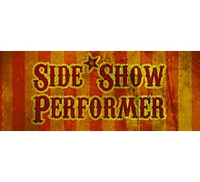 Side Show Performer Photographic Print