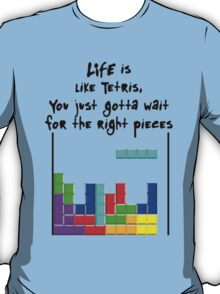 LIFE is like Tetris T-Shirt